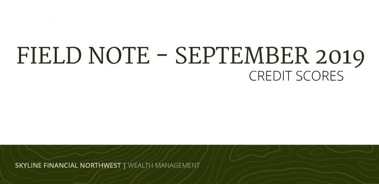 Field Note September 2019: Credit Scores