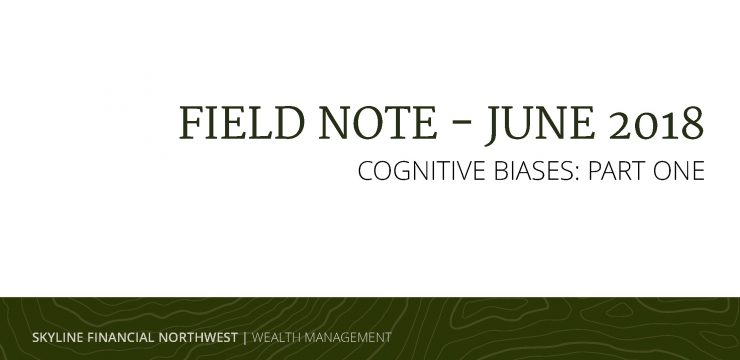 Cognitive Biases (Part One)